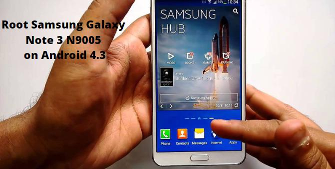 Root Samsung Galaxy Note 3 N9005 on Android 4.3