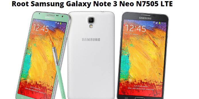 Root Samsung Galaxy Note 3 Neo N7505 LTE