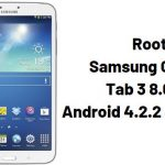 How To Root Samsung Galaxy Tab 3 8.0 on Android 4.2.2 Jelly Bean?
