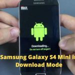 How to Enter Samsung Galaxy S4 Mini in Download Mode?